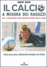 Il Calcio a Misura dei Ragazzi - Volume 1