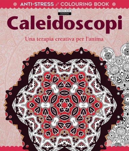Colouring Book - Antistress - Caleidoscopi