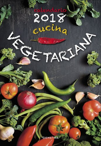 Cucina Vegetariana - Calendario 2018
