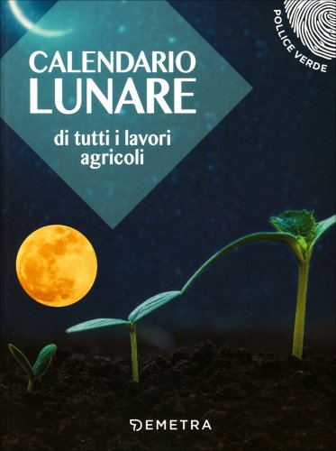 Calendario Lunare di Tutti i Lavori Agricoli