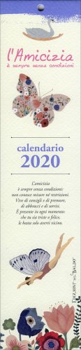 Calendario 2020 - L'Amicizia è Sempre Senza Condizioni - Formato Piccolo