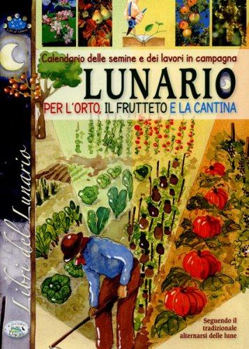 Calendario delle Semine e dei Lavori in Campagna - Lunario