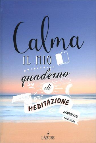 Calma - Il Mio Quaderno di Meditazione