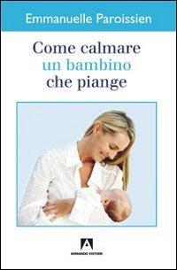 Come Calmare un Bambino che Piange