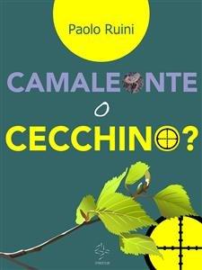 Camaleonte o Cecchino? (eBook)