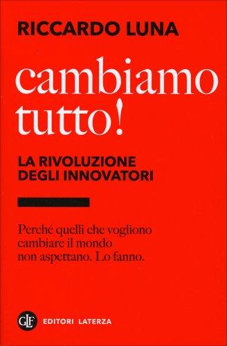 Cambiamo Tutto! - La Rivoluzione degli Innovatori