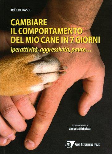 Cambiare il Comportamento del Mio Cane in 7 Giorni