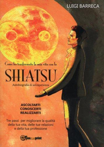 Come Ho Trasformato la Mia Vita con lo Shiatsu
