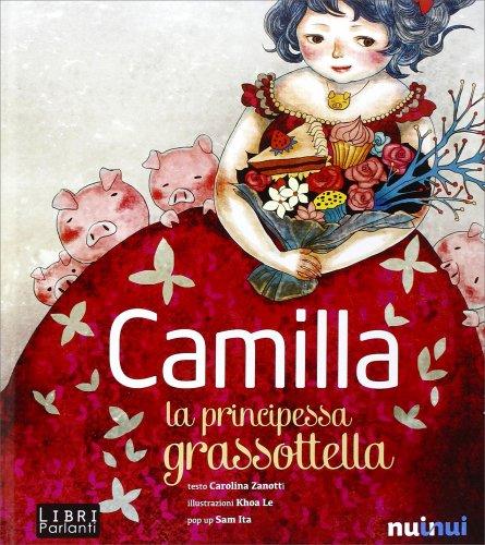 Camilla la Principessa Grassottella - Libro Sonoro e Pop-Up