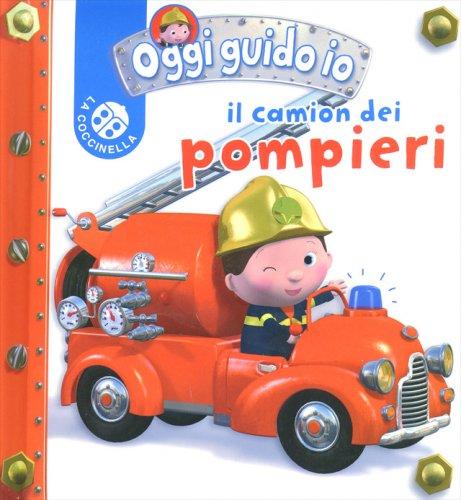 Oggi Guido Io il Camion dei Pompieri
