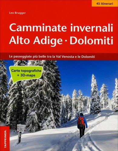 Camminate Invernali - Alto Adige - Dolomiti