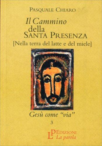 Il Cammino della Santa Presenza (Nella Terra del Latte e del Miele) - Vol. 3