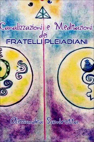 Canalizzazioni e Meditazioni dei Fratelli Pleiadiani