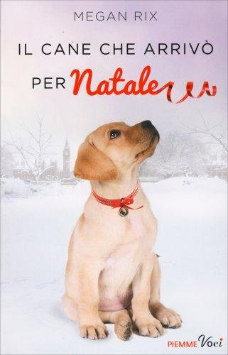 Il Cane che Arrivò per Natale