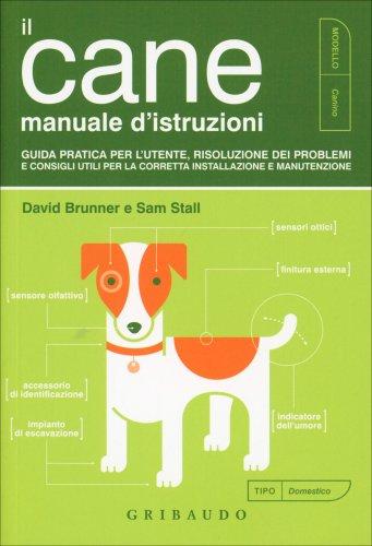Il Cane - Manuale d'Istruzioni