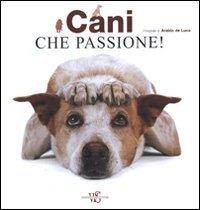 Cani, Che Passione!