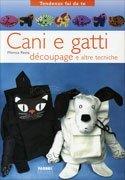 Cani e Gatti - Decoupage e Altre Tecniche