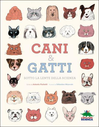 Cani & Gatti - Sotto la Lente della Scienza