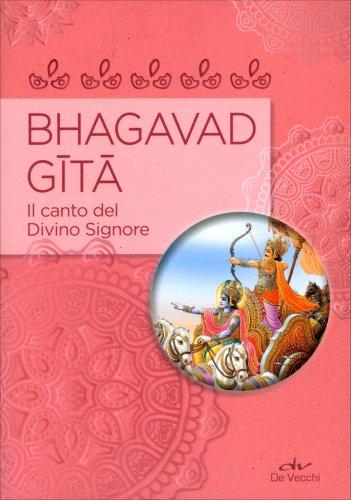 Bhagavad Gita - Il Canto del Divino Signore