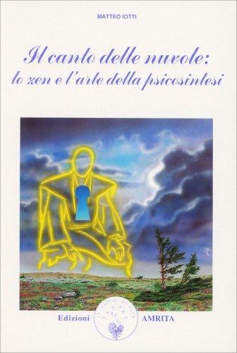 Il Canto delle Nuvole: lo Zen e l'Arte della Psicosintesi