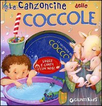 Le Canzoncine delle Coccole - Con CD Audio Incluso