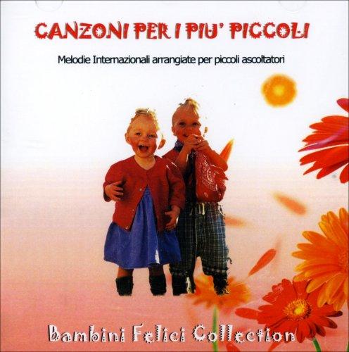 Canzoni per i Più Piccoli - Bambini Felici