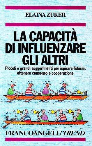 La Capacità di Influenzare gli Altri