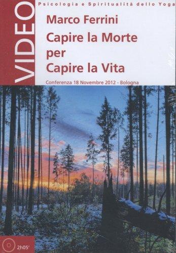 Capire la Morte per Capire la Vita - Conferenza in DVD