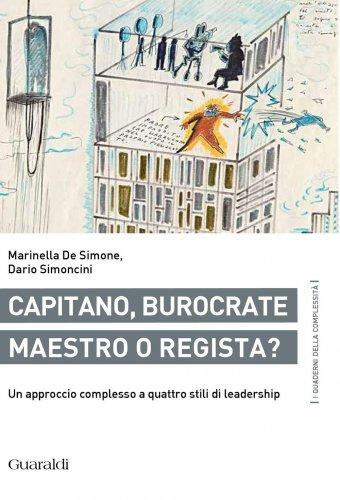 Capitano, Burocrate, Maestro o Regista? (eBook)