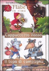 2 Fiabe in Rima: Cappuccetto Rosso - Il Topo di Campagna e il Topo di Città