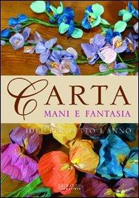 Carta, Mani e Fantasia