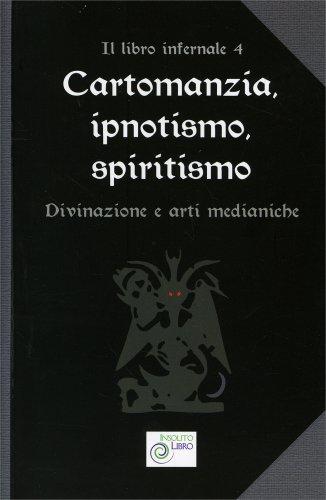 Cartomanzia, Ipnotismo, Spiritismo