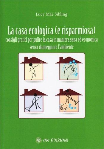 La Casa Ecologica (e Risparmiosa)