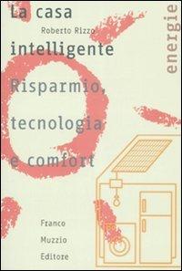 La Casa Intelligente. Risparmio, Tecnologia e Comfort