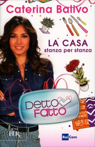 Detto Fatto - La Casa Stanza per Stanza