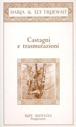 Castagni e Trasmutazioni