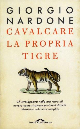 Cavalcare la propria tigre