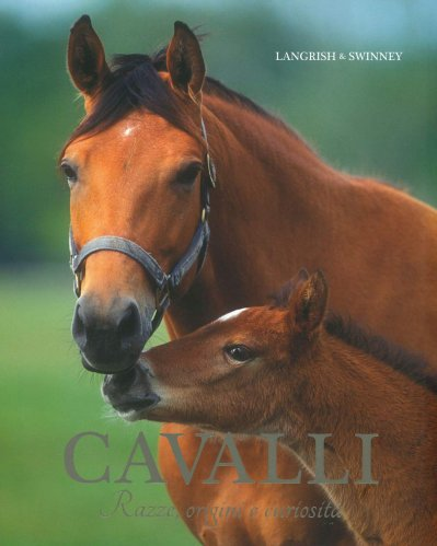 Cavalli. Razze, Origini e Curiosità