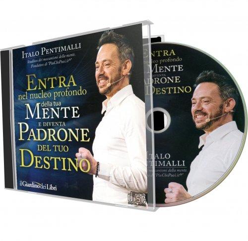 Entra nel nucleo profondo della tua mente e diventa padrone del tuo destino (CD Audio Omaggio)