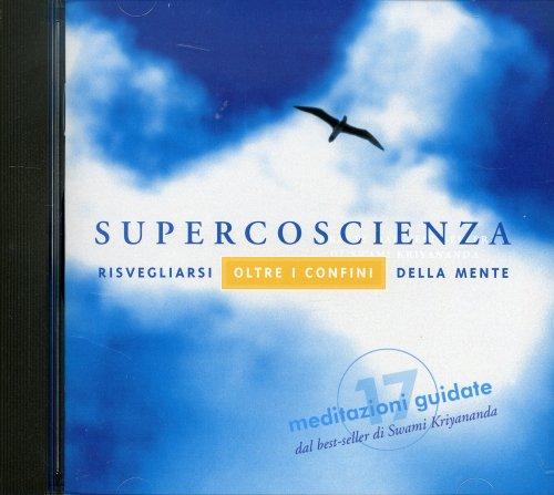 Supercoscienza - 17 Meditazioni Guidate su CD Audio