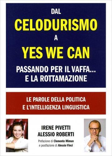Dal Celodurismo a Yes We Can Passando per il Vaffa... e la Rottamazione
