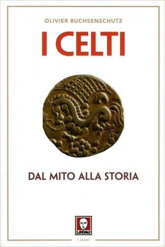 I Celti - Dal Mito alla Storia