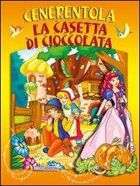 Cenerentola - La Casetta di Cioccolata (eBook)