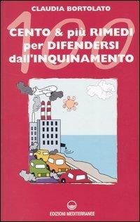 Cento e più rimedi per difendersi dall'inquinamento