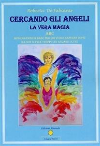 Cercando gli Angeli - La Vera Magia (eBook)