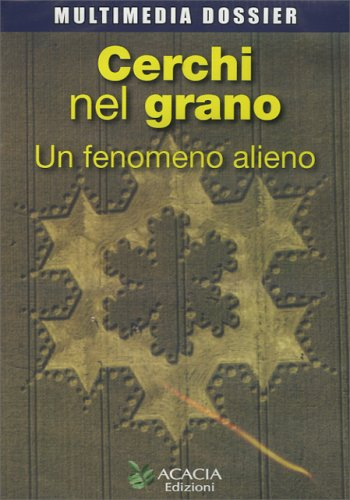 Cerchi nel Grano - Un Fenomeno Alieno