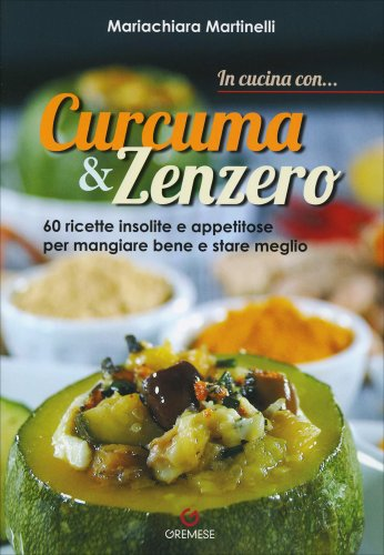 In Cucina con... Curcuma & Zenzero
