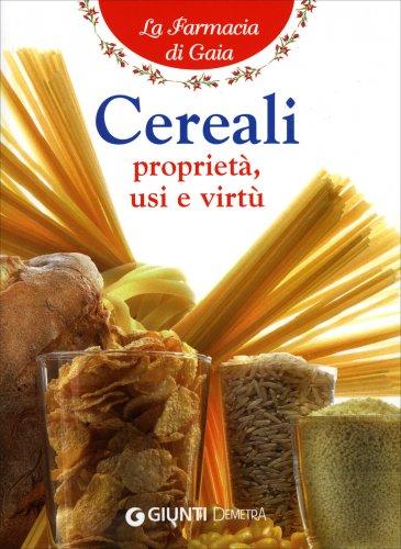 I Cereali - Proprietà Usi e Virtù