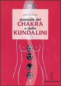 Manuale dei Chakra e della Kundalini