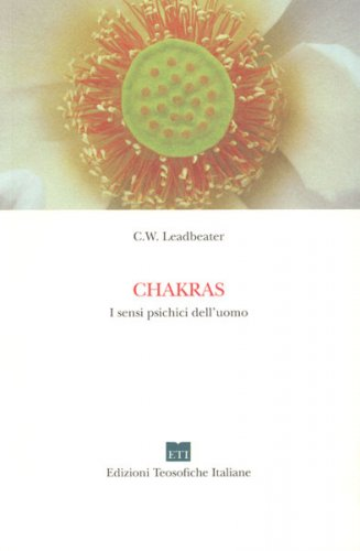 Chakras - I Sensi Psichici dell'Uomo